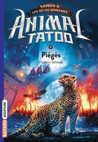 Victoria Schwab - Animal Tatoo - saison 2 - Les bêtes suprêmes Tome 2 : Piégés.