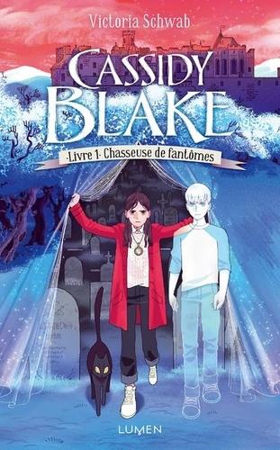 Cassidy Blake Tome 1 Chasseuse de fantômes