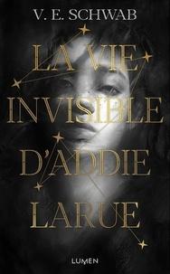 Victoria Schwab - La vie invisible d'Addie Larue.
