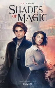 Victoria Schwab et Sarah Dali - Shades of Magic - tome 1.