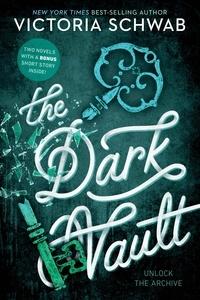 Victoria Schwab - The Dark Vault - Unlock the Archive.