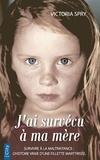 Victoria Spry - J'ai survécu à ma mère.