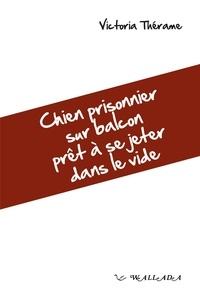 Victoria Thérame - Chien prisonnier sur le balcon prêt à se jeter dans le vide.