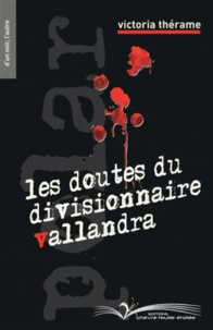 Victoria Thérame - Les doutes du divisionnaire Vallandra.