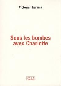 Victoria Thérame - Sous les bombes avec Charlotte.