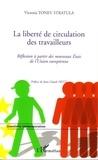 Victoria Tonev stratula - La liberté de circulation des travailleurs en question - Réflexion à partir des nouveaux Etats adhérents à l'Union européenne.