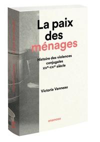 La paix des ménages - Histoire des violences conjugales, XIXe-XXIe siècles.pdf