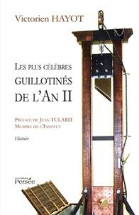 Victorien Hayot - Les plus célèbres guillotinés de l'An II.