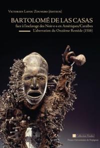 Victorien Lavou Zoungbo - Bartolomé de Las Casas face à l'esclavage des Noir-e-s en Amériques/Caraïbes - L'aberration du Onzième Remède (1516).