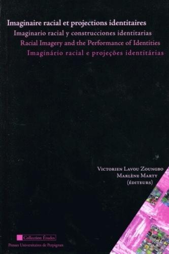 Victorien Lavou Zoungbo et Marlène Marty - Imaginaire racial et projections identitaires.