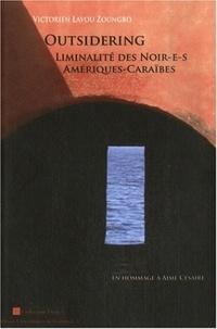 Victorien Lavou Zoungbo - Outsidering - Liminalité des noir-e-s Amériques-Caraïbes.