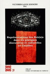 Victorien Lavou Zoungbo - Représentations des Noir(e)s dans les pratiques discursives et culturelles en Caraïbe.
