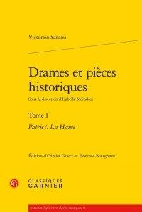 Victorien Sardou - Drames et pieces historiques. - Tome 1 : Patrie !, la haine.
