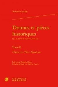 Victorien Sardou - Drames et pièces historiques - Tome 2 :  Fédora, La Tosca, Spiritisme.