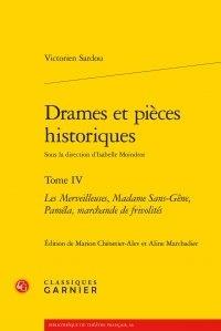 Victorien Sardou - Drames et pieces historiques - Tome 4 : Les Merveilleuses, Madame Sans-Gêne, Paméla, marchande de frivolités.
