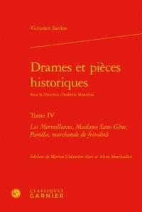 Victorien Sardou - Drames et pièces historiques - Tome 4 : Les merveilleuses, Madame Sans-Gêne.