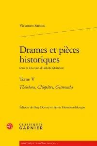Victorien Sardou - Drames et pieces historiques - Tome 5 : Théodora, Cléopâtre, Gismonda.