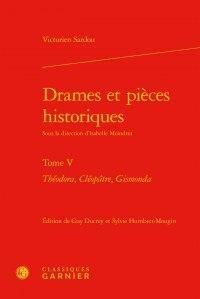 Victorien Sardou - Drames et pieces historiques - Tome 5, Théodora, Cléopâtre, Gismonda.