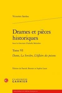 Victorien Sardou - Drames et pieces historiques - Tome 6 : Dante, La Sorcière, L'Affaire des poisons.