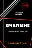 Victorien Sardou - Spiritisme. Comédie Dramatique en trois actes.