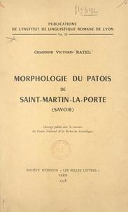 Victorin Ratel et Gaston Tuaillon - Morphologie du patois de Saint-Martin-la-Porte (Savoie).