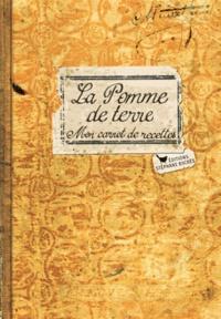 Victorine Granet - La Pomme de terre - Mon carnet de recettes.