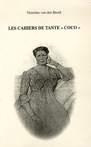"""Victorine Van den Broek - Les cahiers de tante """"Coco""""."""