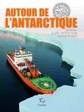 Victorine Yok-Thot Sentilhes - Autour de l'Antarctique - Journal d'une expédition scientifique.