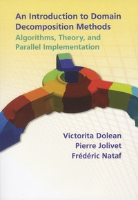 Victorita Dolean et Pierre Jolivet - An Introduction to Domain Decomposition Methods - Algorithms, Theory, and Parallel Implementation.