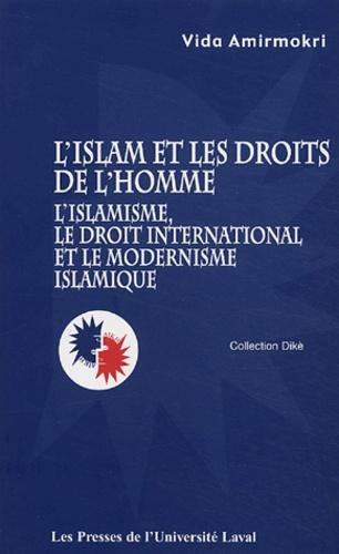 Vida Amirmokri - L'Islam et les droits de l'homme : l'islamisme, le droit international et le modernisme islamique.