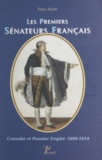 Vida Azimi et Christian Poncelet - Les premiers sénateurs français - Consulat et Premier Empire, 1800-1814.