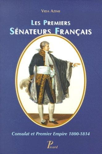 Les premiers sénateurs français.. Consulat et Premier Empire 1800-1814