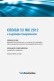 Vida Económica - Código do IRC 2012 - e Legislação Complementar.