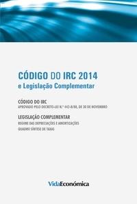 Vida Económica - Código do IRC 2014 - e Legislação Complementar.