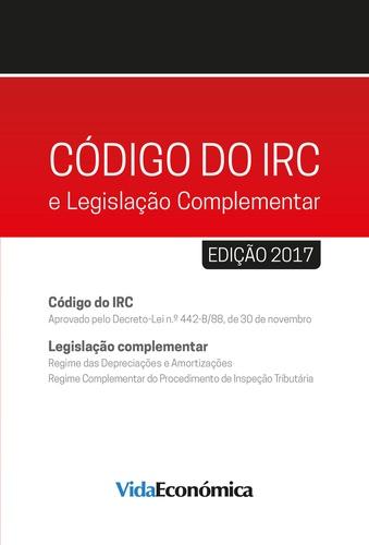 Código do IRC - 2017. e Legislação Complementar