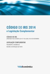 Vida Económica - Código do IRS 2014 - e Legislação complementar.
