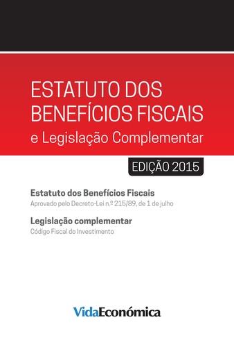 Estatuto dos Benefícios Fiscais e Legislação Complementar - 2015