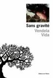 Vida Vendela - Sans gravité.