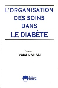 Vidal Dahan - L'organisation des soins dans le diabète.