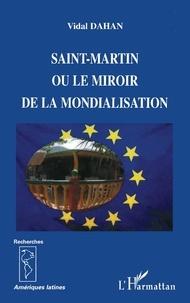 Vidal Dahan - Saint-Martin ou le miroir de la mondialisation.