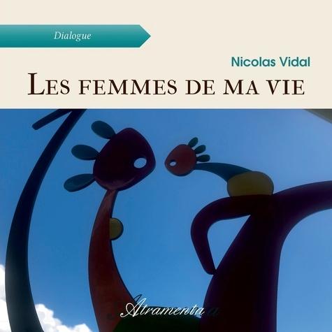 Vidal Nicolas - Les femmes de ma vie.