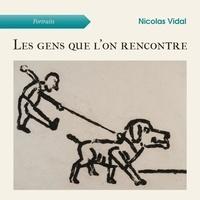 Vidal Nicolas - Les gens que l'on rencontre.