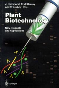 PLANT BIOTECHNOLOGY.- New Products and Applications - Vidaldi Yusibov | Showmesound.org