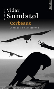 Vidar Sundstol - La trilogie du Minnesota Tome 3 : Corbeaux.