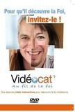 Vidéocat - Pour qu'il découvre la Foi, invitez-le ! - Avec le livret de l'animateur. 1 DVD