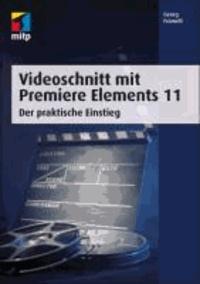 Videoschnitt mit Premiere Elements 11 - Der praktische Einstieg.