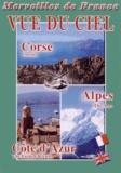 Vidéotel - Vue du ciel : Corse, Alpes, Côte d'Azur. 1 DVD