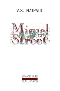 Vidiadhar Surajprasad Naipaul - Miguel Street.
