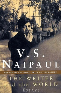 Vidiadhar Surajprasad Naipaul - The writer and the world.