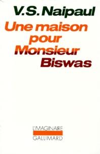Vidiadhar Surajprasad Naipaul - Une maison pour Monsieur Biswas.